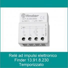 FINDER RELE' AD IMPULSO ELETTRONICO O IMPULSO TEMPORIZZATO 13.91.8.230.0000