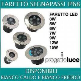 FARETTO LED 3W 5W 6W 7W 9W 12W 15W W SEGNAPASSI SEGNAPASSO GIARDINO IP68 incasso